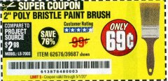 "Harbor Freight Coupon 2"" POLY BRISTLE PAINT BRUSH Lot No. 39687 EXPIRES: 6/30/20 - $0.69"
