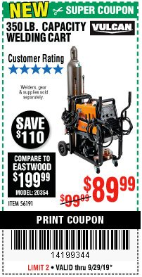 Harbor Freight Coupon VULCAN 350 LB. CAPACITY WELDING CART Lot No. 56191 Valid: 9/17/19 9/29/19 - $89.99
