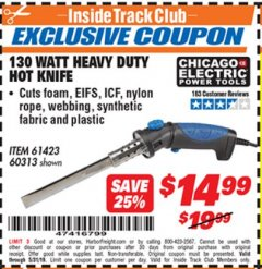 Harbor Freight ITC Coupon 130 WATT HEAVY DUTY HOT KNIFE Lot No. 60313/61423 Dates Valid: 12/31/69 - 5/31/19 - $14.99