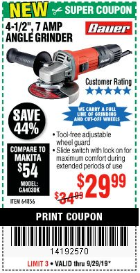 "Harbor Freight Coupon 4-1/2"", 7 AMP ANGLE GRINDER Lot No. 64856 Valid: 9/17/19 9/29/19 - $29.99"