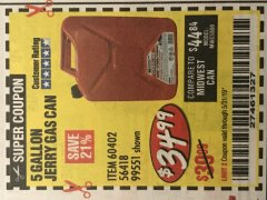 Harbor Freight Coupon 5 GALLON JERRY CAN Lot No. 60402/99551 EXPIRES: 5/31/19 - $34.99