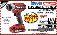 "Harbor Freight Coupon 20 VOLT LITHIUM CORDLESS 1/4"" HEX COMPACT IMPACT DRIVER KIT Lot No. 64755/63528 Expired: 11/2/19 - $59.99"