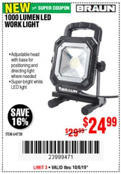 Harbor Freight Coupon BRAUN 1000 LUMEN LED WORKLIGHT Lot No. 64738 Expired: 10/6/19 - $25.99