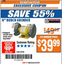 "Harbor Freight ITC Coupon 3/4 HP, 8"" BENCH GRINDER Lot No. 39798 Expired: 8/14/18 - $39.99"