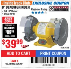 "Harbor Freight ITC Coupon 3/4 HP, 8"" BENCH GRINDER Lot No. 39798 Expired: 3/26/19 - $39.99"