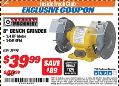 "Harbor Freight ITC Coupon 3/4 HP, 8"" BENCH GRINDER Lot No. 39798 Valid Thru: 4/30/19 - $39.99"