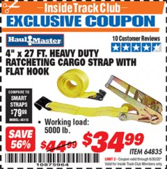 "Harbor Freight ITC Coupon 4""X27 FT. HEAVY DUTY RATCHETING CARGO STRAP WITH FLAT HOOK  Lot No. 64835 Dates Valid: 12/31/69 - 6/30/20 - $34.99"