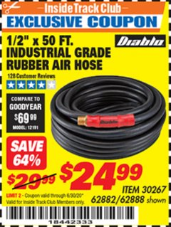 "Harbor Freight ITC Coupon 1/2"" X 50 FT. INDUSTRIAL GRADE RUBBER AIR HOSE Lot No. 30267; 62882; 62888 Dates Valid: 12/31/69 - 6/30/20 - $24.99"