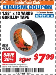 "Harbor Freight ITC Coupon 1.88"" X 12 YARDS GORILLA TAPE Lot No. 95323 Dates Valid: 12/31/69 - 6/30/20 - $7.99"