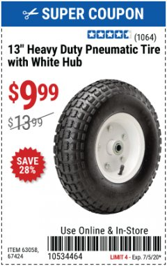 "Harbor Freight Coupon 13"" HEAVY DUTY PNEUMATIC TIRE WITH WHITE HUB Lot No. 69382 EXPIRES: 7/5/20 - $9.99"