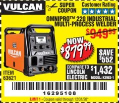 Harbor Freight Coupon VULCAN OMNIPRO 220 MULTIPROCESS WELDER WITH 120/240 VOLT INPUT Lot No. 63621/80678 Valid Thru: 12/31/20 - $879.99