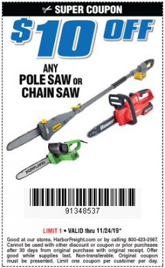 Harbor Freight Coupon $10 OFF ANY POLE SAW OR CHAIN SAW Lot No. N/A Expired: 11/24/19 - $0