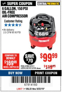 Harbor Freight Coupon 6 GALLON, 150 PSI OIL-FREE AIR COMPRESSOR  Lot No. 62380/62511/62894/68149/67696 Valid: 9/12/19 9/22/19 - $99.99