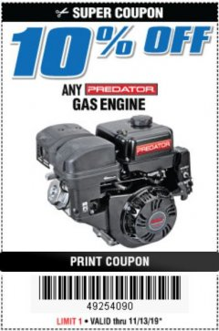 Harbor Freight Coupon 10PCT OFF ANY PREDATOR GAS ENGINE Lot No. 62554/69730/60363/69727/61614/60340/60349/69731/69733/69736/62879/62553 Expired: 11/13/19 - $10
