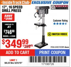 "Harbor Freight ITC Coupon 17"", 16 SPEED DRILL PRESS Lot No. 61487/43389 Valid Thru: 9/24/19 - $349.99"