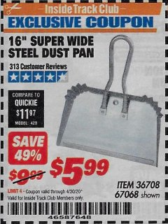 "Harbor Freight ITC Coupon 16"" SUPER WIDE STEEL SHOP DUST PAN Lot No. 67068 Expired: 4/30/20 - $5.99"
