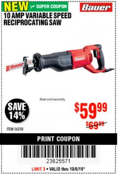 Harbor Freight Coupon BAUER 10 AMP VARIABLE SPEED RECIPROCATING SAW Lot No. 56250 Expired: 10/6/19 - $59.99