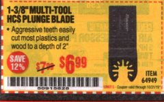 "Harbor Freight Coupon 1-3/8"" MULTI-TOOL HIGH CARBON STEEL PLUNGE BLADE 2"" DEPTH Lot No. 64949 Expired: 10/31/19 - $6.99"