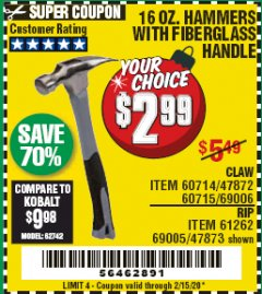 Harbor Freight Coupon 16 OZ. FIBERGLASS HANDLE HAMMERS Lot No. 47873/60714 Expired: 2/15/20 - $2.99