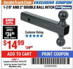 "Harbor Freight ITC Coupon 1-7/8"" AND 2"" DOUBLE BALL HITCH Lot No. 9490D Expired: 10/22/19 - $14.99"
