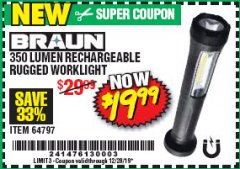 Harbor Freight Coupon BRAUN 350 LUMEN RECHARCHABLE RUGGED WORKLIGHT Lot No. 64797 Valid Thru: 12/28/19 - $19.99
