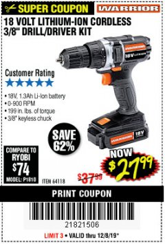 "Harbor Freight Coupon 18 VOLT LITHIUM-ION CORDLESS 3/8"" DRILL/DRIVER KIT Lot No. 64118 Valid Thru: 12/8/19 - $27.99"