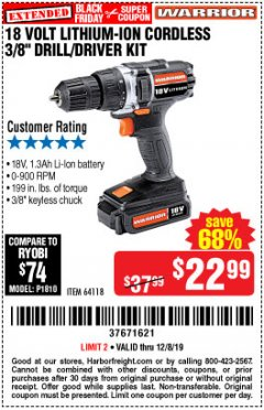 "Harbor Freight Coupon 18 VOLT LITHIUM-ION CORDLESS 3/8"" DRILL/DRIVER KIT Lot No. 64118 Valid Thru: 12/8/19 - $22.99"