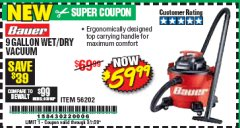 Harbor Freight Coupon BAUER 9 GALLON WET/DRY VACUUM Lot No. 56202 Valid Thru: 3/7/20 - $59.99