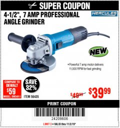 Harbor Freight Coupon HERCULES 4-1/2, 7 AMP PROFESSIONAL ANGLE GRINDER Lot No. 56435 Expired: 11/3/19 - $39.99