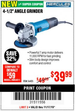 Harbor Freight Coupon HERCULES 4-1/2, 7 AMP PROFESSIONAL ANGLE GRINDER Lot No. 56435 Expired: 11/17/19 - $39.99