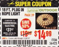 Harbor Freight Coupon LUMINAR OUTDOOR 18 FT. PLUG IN ROPE LIGHT Lot No. 56423 Expired: 11/30/19 - $14.99