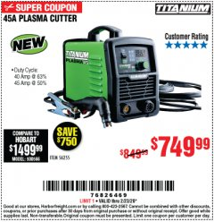 Harbor Freight Coupon TITANIUM 45A PLASMA CUTTER Lot No. 56255 Expired: 2/23/20 - $749.99