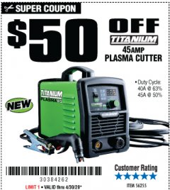 Harbor Freight Coupon TITANIUM 45A PLASMA CUTTER Lot No. 56255 Expired: 6/30/20 - $849.99