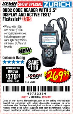 "Harbor Freight Coupon ZURICH OBD2 CODE READER WITH 3.5"" DISPLAY AND ACTIVE TEST/FIXASSIST ZR15 Lot No. 56218 Expired: 11/24/19 - $269.99"