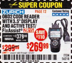 "Harbor Freight Coupon ZURICH OBD2 CODE READER WITH 3.5"" DISPLAY AND ACTIVE TEST/FIXASSIST ZR15 Lot No. 56218 Expired: 1/31/20 - $269.99"