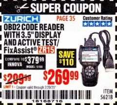 "Harbor Freight Coupon ZURICH OBD2 CODE READER WITH 3.5"" DISPLAY AND ACTIVE TEST/FIXASSIST ZR15 Lot No. 56218 Expired: 2/29/20 - $269.99"