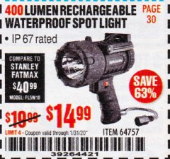 Harbor Freight Coupon 400 LUMEN WATERPROOF RECHARGEABLE LED SPOTLIGHT  Lot No. 64757 Expired: 1/31/20 - $14.99