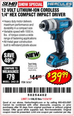 "Harbor Freight Coupon HERCULES 12 VOLT LITHIUM-ION CORDLESS 1/4"" HEX COMPACT IMPACT DRIVER Lot No. 56567 Expired: 11/24/19 - $39.99"