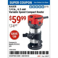 "Harbor Freight Coupon BAUER 1/4"", 6.5 AMP VARIABLE SPEED TRIM ROUTER Lot No. 64944 Valid Thru: 1/29/21 - $59.99"