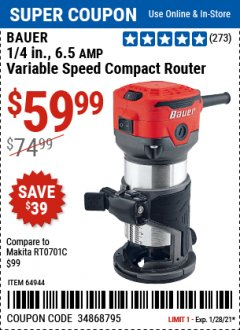 "Harbor Freight Coupon BAUER 1/4"", 6.5 AMP VARIABLE SPEED TRIM ROUTER Lot No. 64944 Valid Thru: 1/28/21 - $59.99"