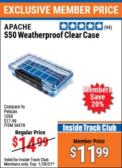 Harbor Freight ITC Coupon 550 APACHE WEATHERPROOF CLEAR CASE Lot No. 56378 Valid: 1/1/21 1/28/21 - $11.99