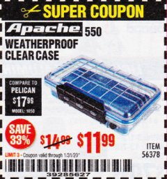 Harbor Freight Coupon 550 APACHE WEATHERPROOF CLEAR CASE Lot No. 56378 Expired: 1/31/20 - $11.99