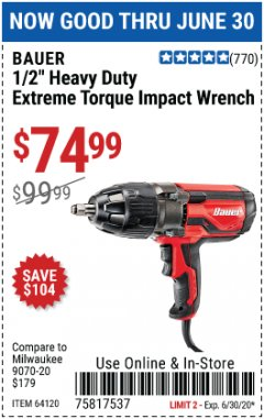 "Harbor Freight Coupon 1/2"" HEAVY DUTY EXTREME TORQUE IMPACT WRENCH Lot No. 64120 EXPIRES: 6/30/20 - $74.99"