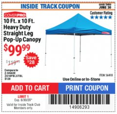 Harbor Freight ITC Coupon 10 FT. X 10 FT. HEAVY DUTY STRAIGHT LEG POP-UP CANOPY Lot No. 56410 Dates Valid: 12/31/69 - 6/30/20 - $99.99