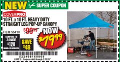 Harbor Freight Coupon 10 FT. X 10 FT. HEAVY DUTY STRAIGHT LEG POP-UP CANOPY Lot No. 56410 Expired: 2/15/20 - $79.99