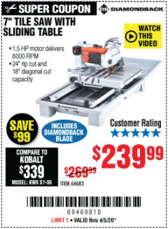 "Harbor Freight Coupon 7"" INDUSTRIAL TILE/BRICK SAW Lot No. 64683 EXPIRES: 6/30/20 - $239.99"