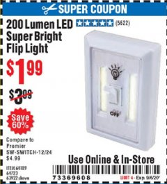 Harbor Freight Coupon 200 LUMEN LED SUPER BRIGHT FLIP LIGHT Lot No. 64189/64723/63922 Expired: 9/6/20 - $1.99