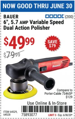 "Harbor Freight Coupon 6"", 5.7 AMP VARIABLE SPEED DUAL ACTION POLISHER Lot No. 64529/64528 EXPIRES: 6/30/20 - $49.99"