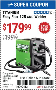Harbor Freight Coupon EASY FLUX 125 WELDER Lot No. 56359/56355 EXPIRES: 7/5/20 - $179.99
