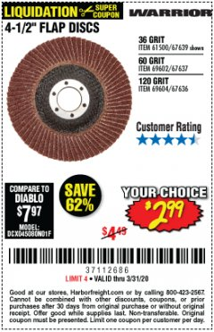 "Harbor Freight Coupon WARRIOR 4-1/2"" FLAP DISCS Lot No. 61500/67639/69602/67637/69604/67636 Expired: 3/31/20 - $2.99"
